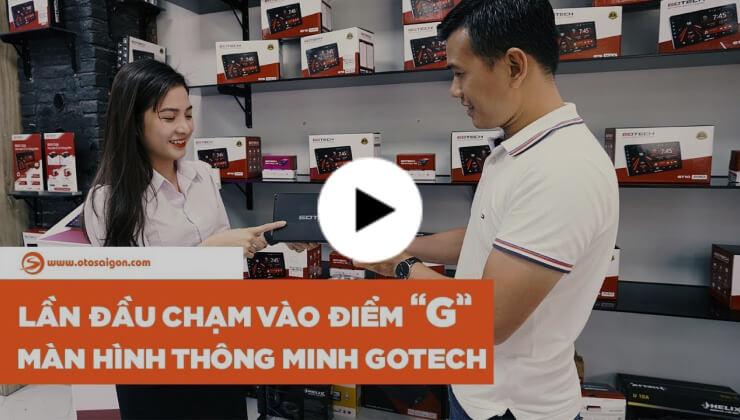 [Otosaigon] Điểm G đáng giá trên màn hình thông minh Gotech