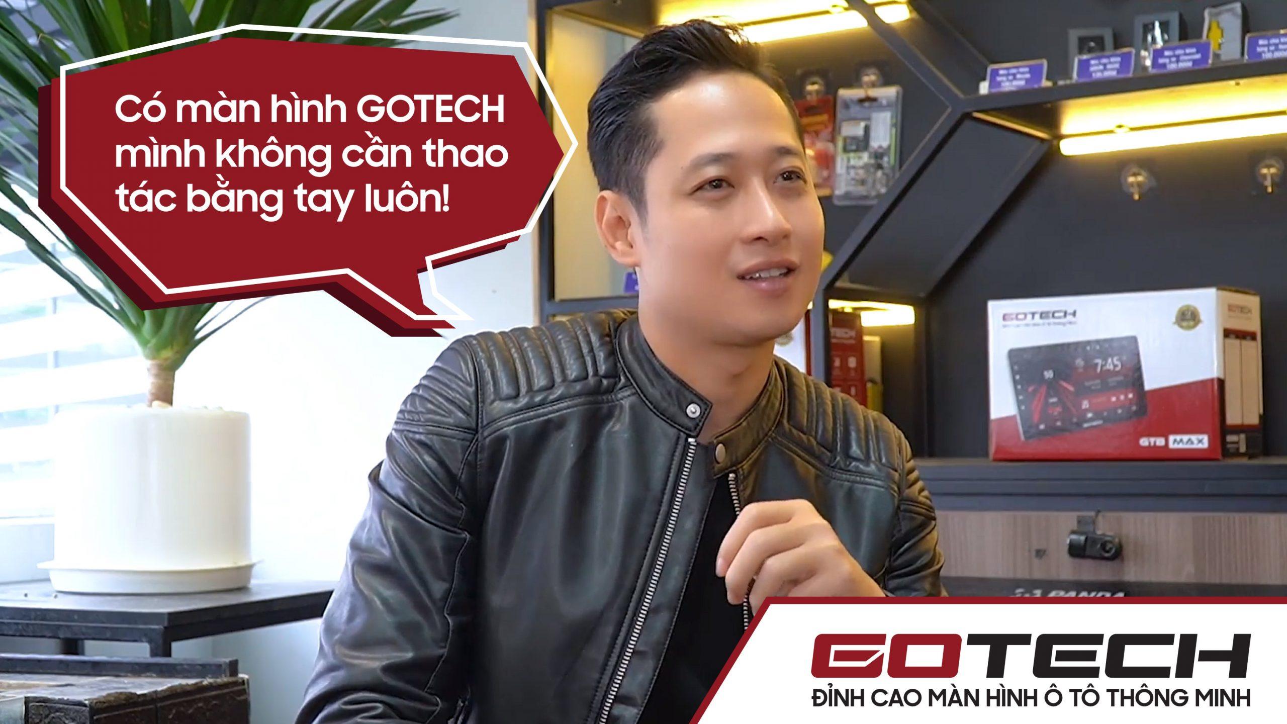 Diễn viên Mạnh Hưng cùng những SIÊU TIỆN ÍCH trên màn hình GOTECH