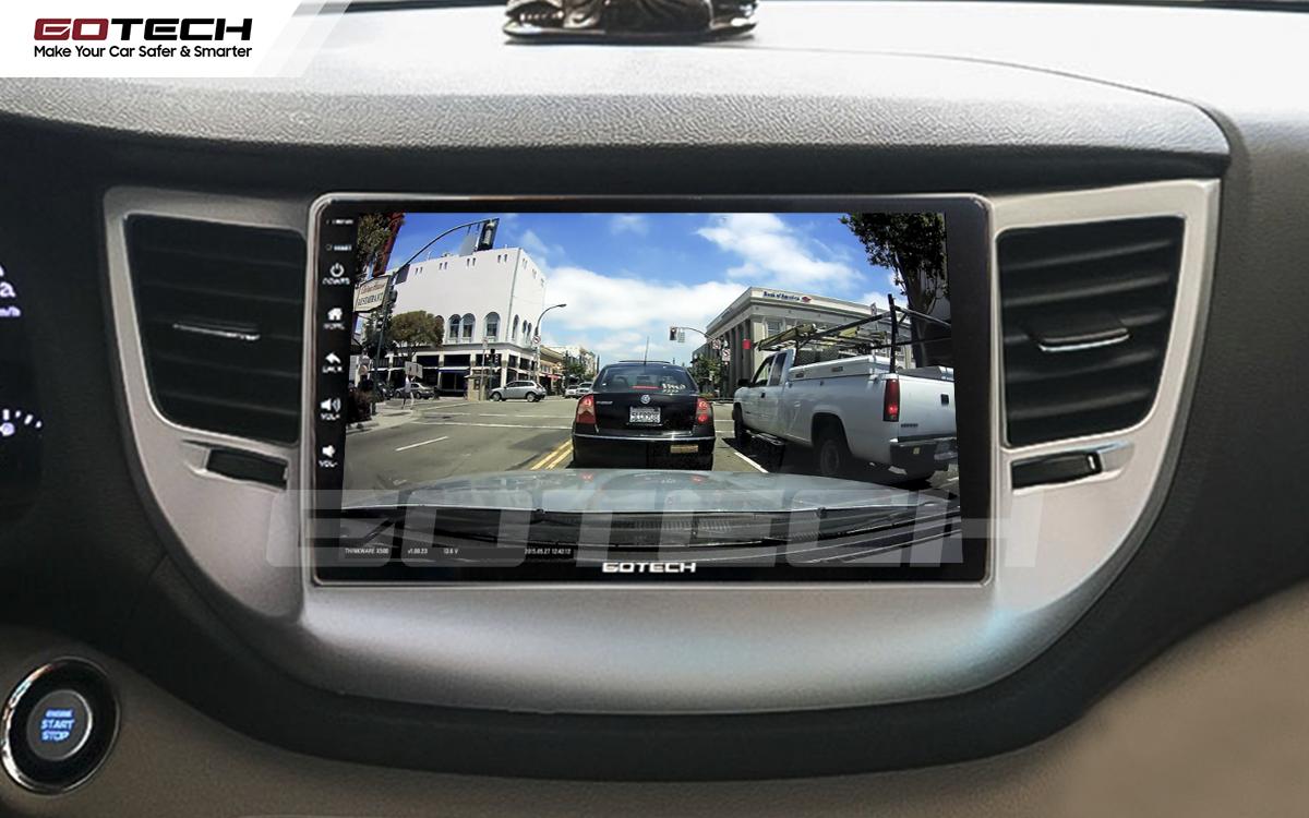 Kết nối với camera hành trình trên màn hình android GOTECH cho xe Hyundai Tucson 2016-2018
