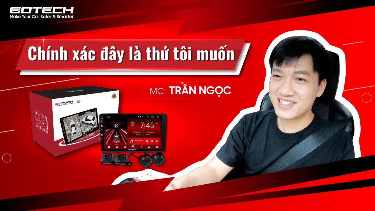 """Lý do MC Trần Ngọc phải thốt lên: """"Màn hình ô tô GOTECH chính là thứ tôi muốn""""?"""