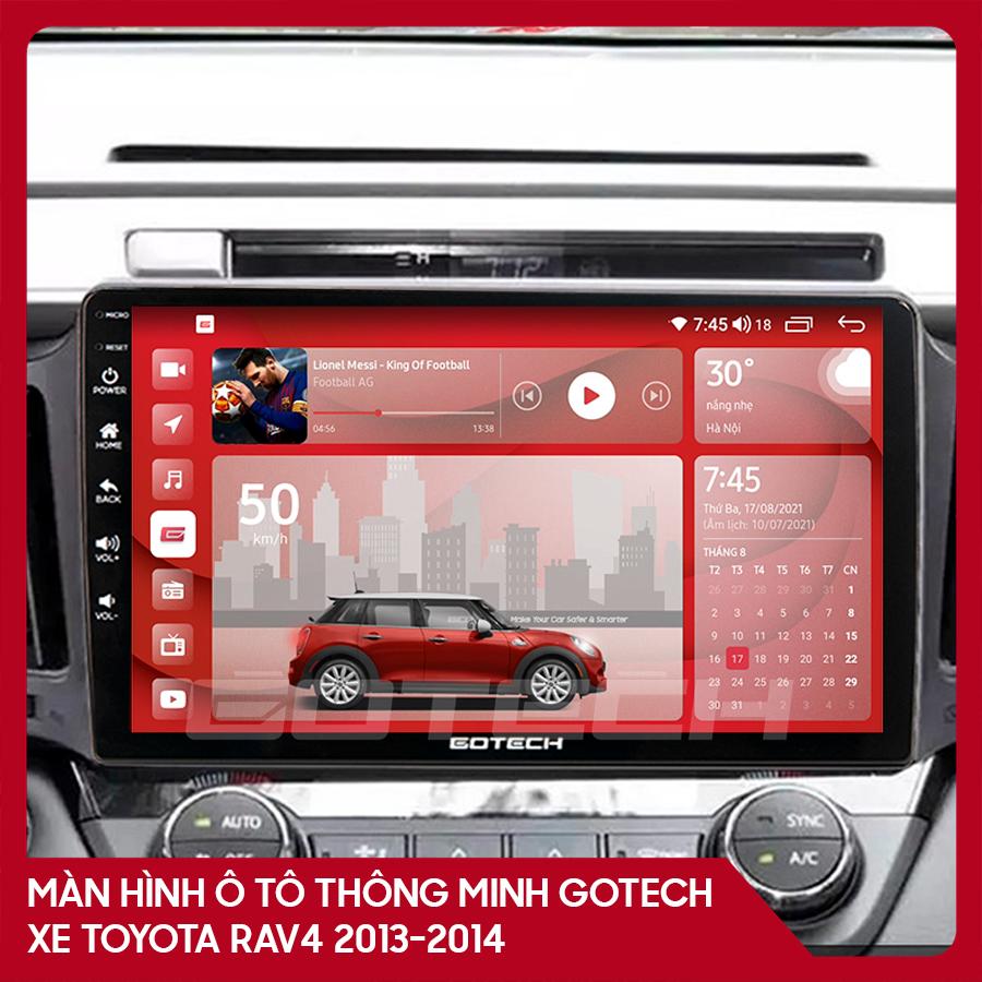Màn hình ô tô GOTECH cho xe Toyota Rav4 2013-2014