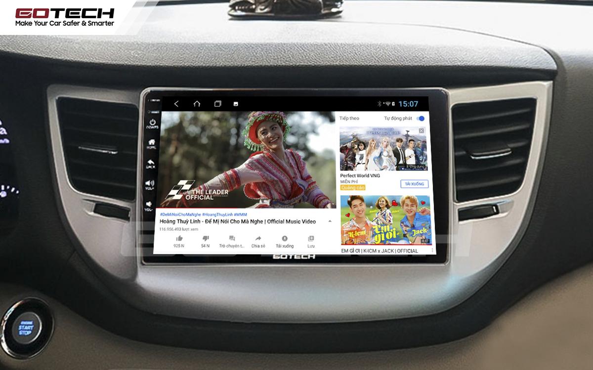 Nghe nhạc, xem phim, giải trí vô tận trên màn hình GOTECH cho xe Hyundai Tucson 2016-2018