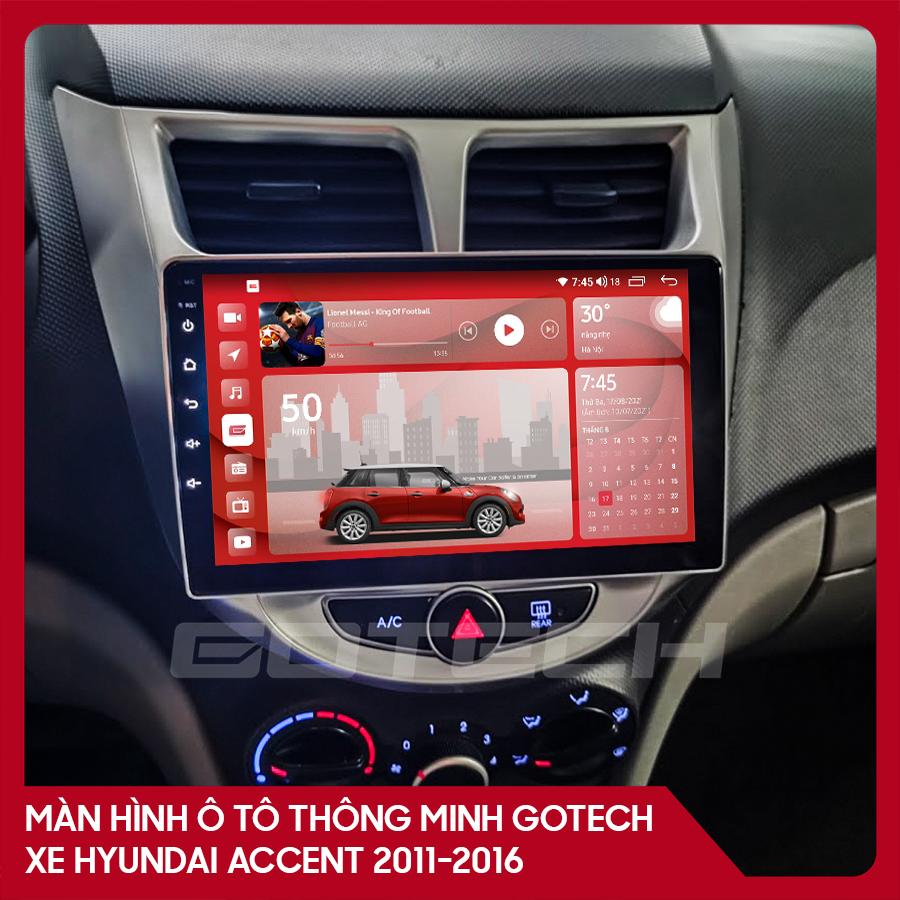 Màn hình ô tô GOTECH cho xe Hyundai Accent 2011-2016