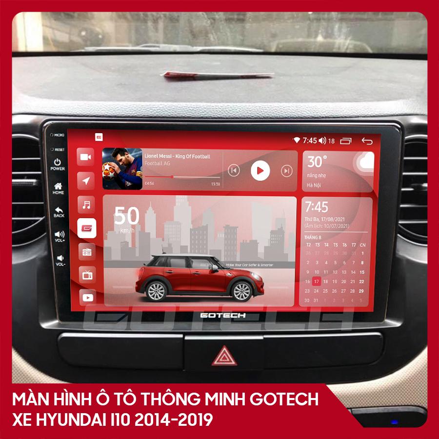 Màn hình ô tô GOTECH cho xe Hyundai i10 2014-2019