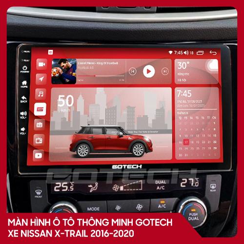 Màn hình ô tô GOTECH cho xe Nissan Xtrail 2016-2020