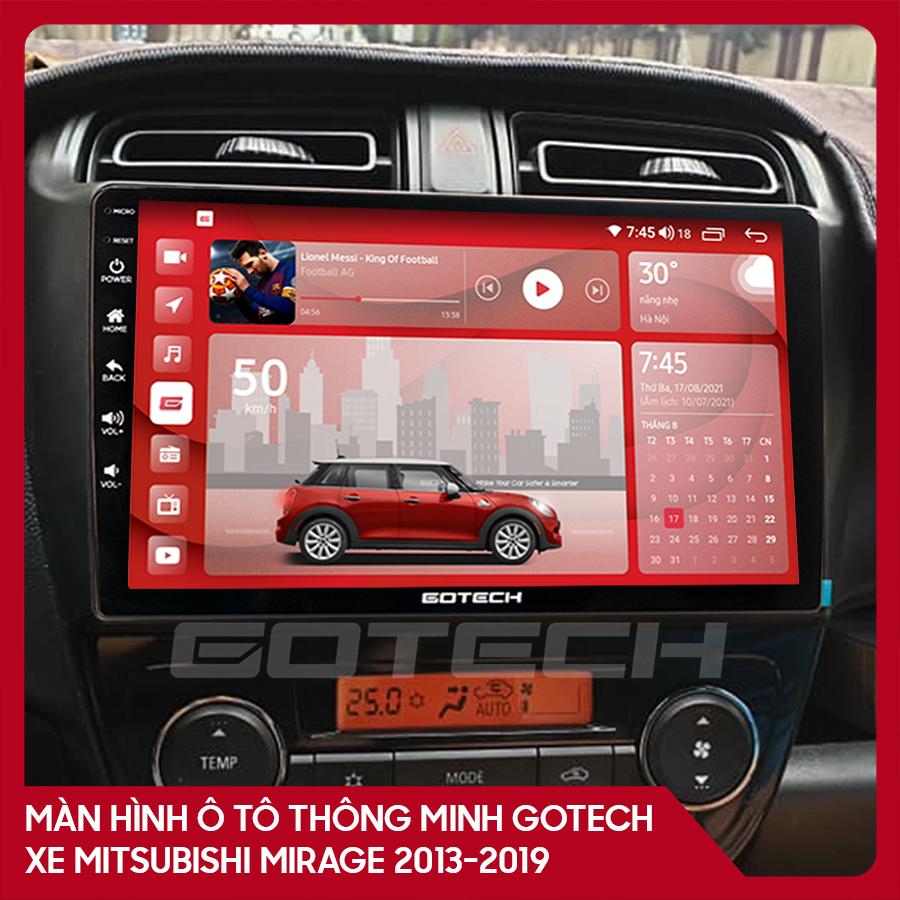 Màn hình ô tô GOTECH cho xe Mitsubishi Mirage 2013-2019