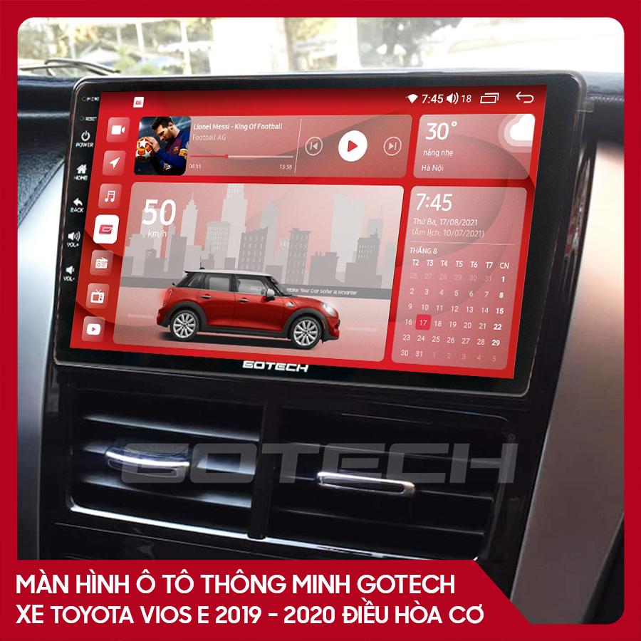 Màn hình ô tô GOTECH cho xe Toyota Vios E 2019 - 2020