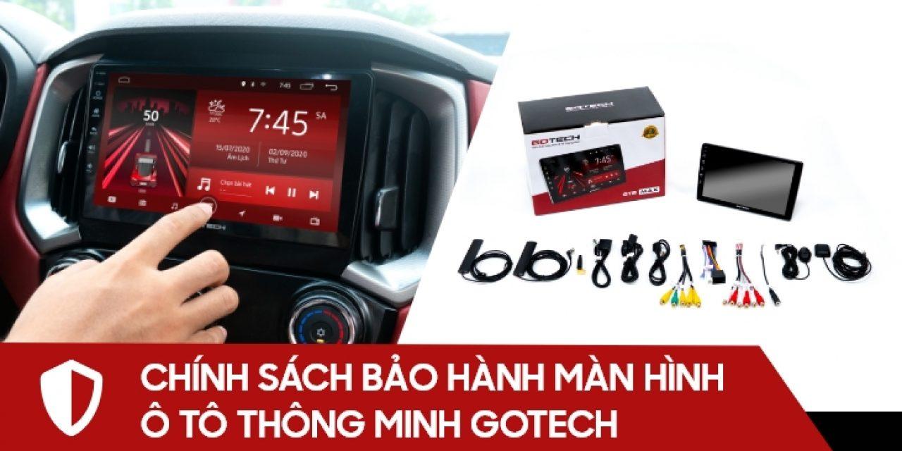 Chính sách bảo hành và đổi trả sản phẩm màn hình ô tô thông minh GOTECH