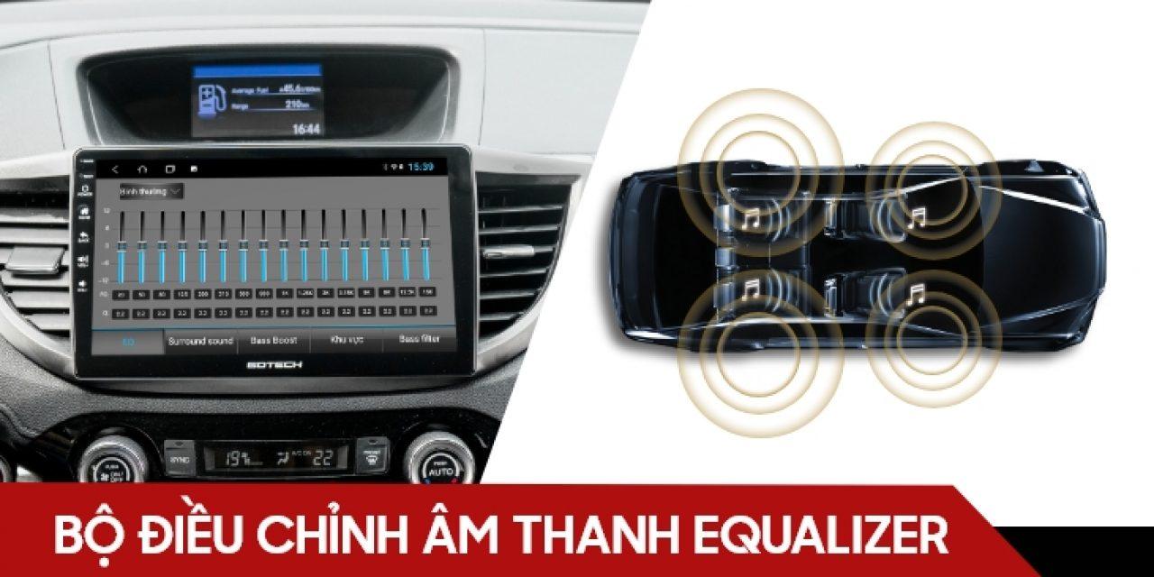 Hướng dẫn sử dụng bộ hiệu chỉnh âm thanh Equalizer trên màn hình ô tô thông minh GOTECH