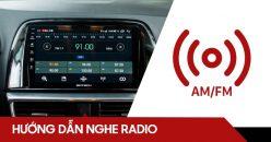 Hướng dẫn sử dụng màn hình ô tô thông minh GOTECH để nghe radio
